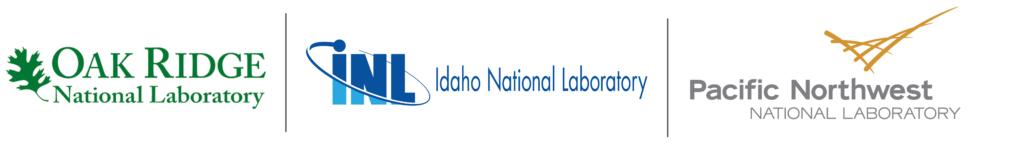 Logos for Oak Ridge National Laboratory, Idaho National Laboratory, and Pacific Northwest National Laboratory.